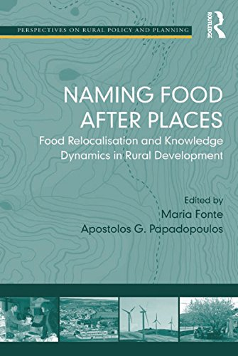 Naming Food After Places: Food Relocalisation and Knowledge Dynamics in Rural Development (Perspectives on Rural Policy and Planning) (English Edition)
