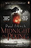 Midnight in Peking: The Murder That Haunted the Last Days of Old China by Paul French(2013-04-01)