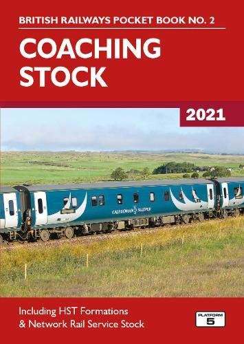Coaching Stock 2021: Including HST Formations and Network Rail Service Stock (British Railways Pocket Books, Band 2)