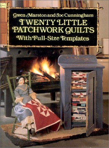 Twenty Little Patchwork Quilts: With Full-Size Templates (Dover Needlework) (Dover Quilting)