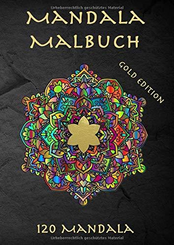 Mandala Malbuch für Erwachsene: GOLD EDITION - 120 wunderschöne Mandalas zum Ausmalen, ideal zur Entspannung und Stressabbau