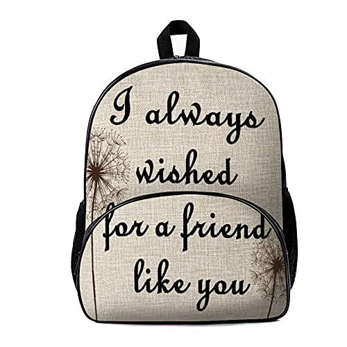 Mochila escolar I Always Wished For A Friend Like You 18x30x40cm Unisex Adulto Cool Student