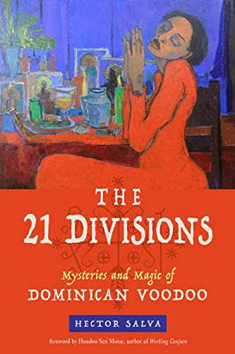 The 21 Divisions: Mysteries and Magic of Dominican Voodoo (English Edition)