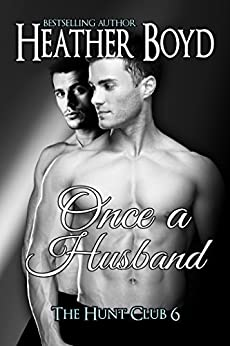 Once a Husband (The Hunt Club Book 6) by [Heather Boyd]