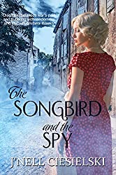 The Songbird and the Spy by J'nell Ciesielski book cover