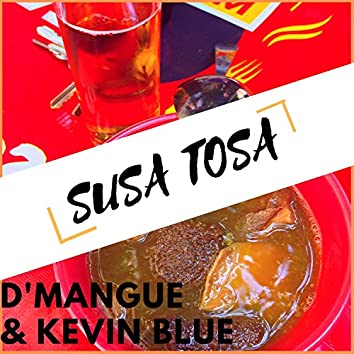 Susa Tosa (Unmastered) [feat. Kevin Blue]