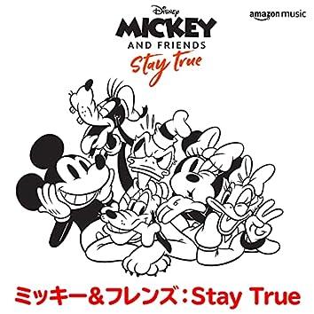 ミッキー&フレンズ:Stay True