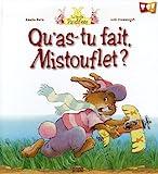 Qu'as-tu fait, Mistouflet ?