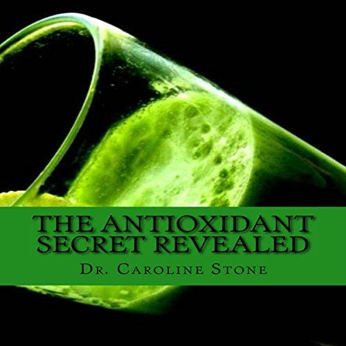 The Antioxidant Secret Revealed audiobook cover art