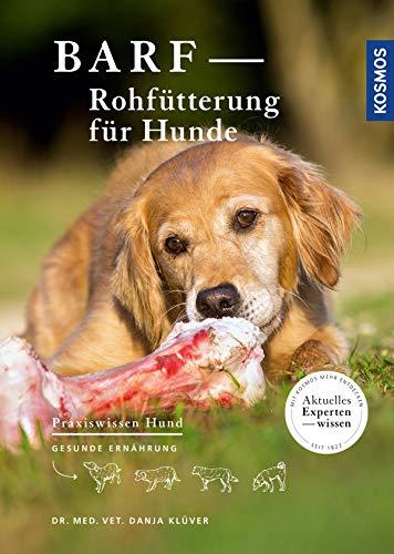 BARF - Rohfütterung für Hunde: Gesunde Ernährung (Praxiswissen Hund) (German Edition)