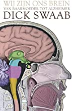 Wij zijn ons brein: van baarmoeder tot alzheimer
