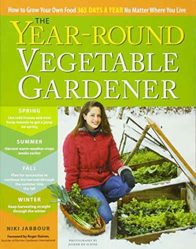 Compare Textbook Prices for The Year-Round Vegetable Gardener: How to Grow Your Own Food 365 Days a Year, No Matter Where You Live 40029th Edition ISBN 9781603425681 by Jabbour, Niki,De Sciose, Joseph