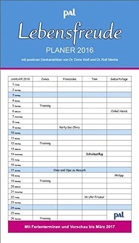 Pal Lebensfreude Planer 2016: Familientimer mit Ferienterminen und Vorschau bis März 2017