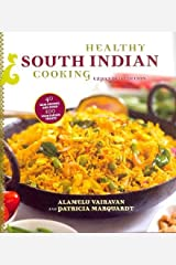 Healthy South Indian Cooking, Expanded Hardcover