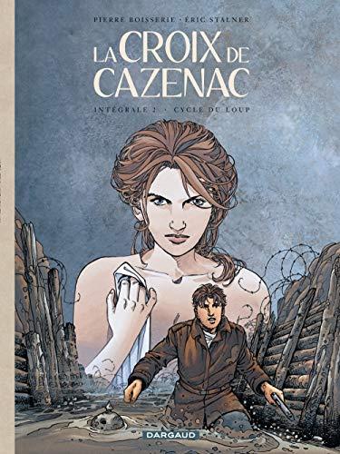 Croix de Cazenac (La) - Intégrales - tome 2 - Croix de Cazenac - Intégrale du Cycle du loup