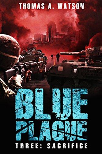 Blue Plague: Sacrifice: A Zombie Apocalypse Thriller (Book 3)