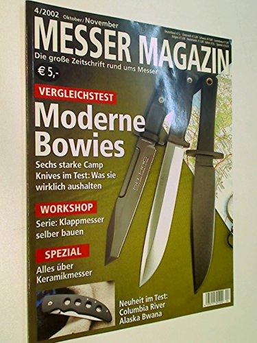 Messer Magazin Nr. 4 / 2002 Vergleichstest: Moderne Bowies ; Klappmesser selber bauen...