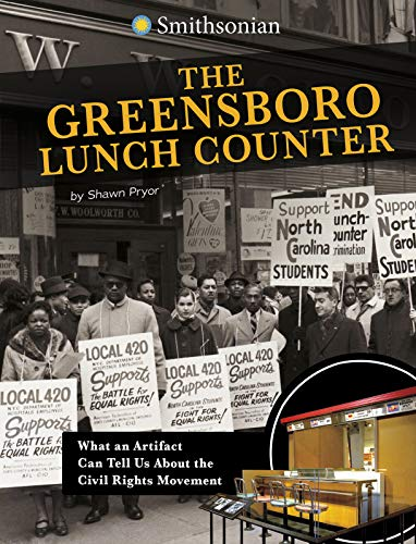 The Greensboro Lunch Counter: What an Artifact Can Tell Us About the Civil Rights Movement (Artifacts from the American Past)