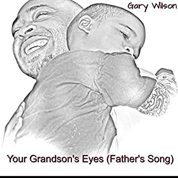 Your Grandson's Eyes (Father's Song)
