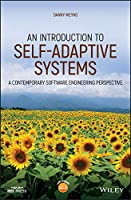 An Introduction to Self-adaptive Systems: A Contemporary Software Engineering Perspective (Wiley - IEEE)