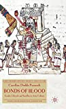 Bonds of Blood: Gender, Lifecycle, and Sacrifice in Aztec Culture (Early Modern History: Society and Culture)