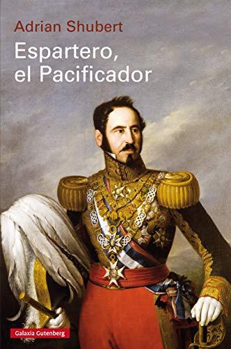 Espartero, el Pacificador: Baldomero Espartero y la formación de ...