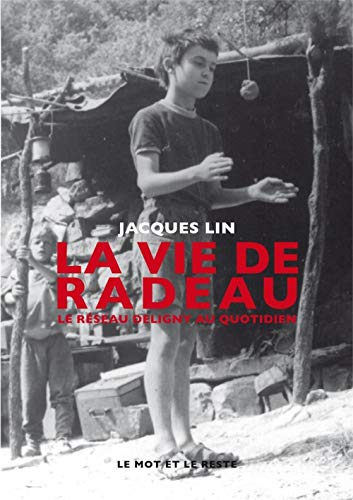 LA VIE DE RADEAU - LE RESEAU DELIGNY AU QUOTIDIEN - NEW ED (CRITIQUES SOCIALES) (French Edition)
