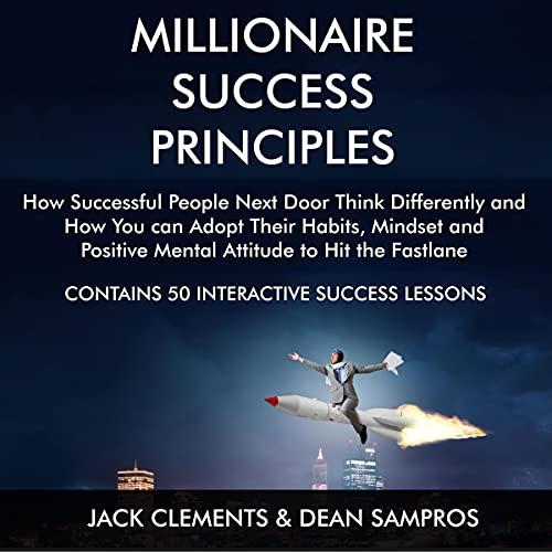 Millionaire Success Principles Audiobook By Jack Clements, Dean Sampros cover art