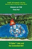 Ahkabal-Ná 2100. Third Part: Myths and Legends of Petalcingo, Chiapas, Mexico (English Edition)