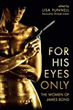 For His Eyes Only: The Women of James Bond