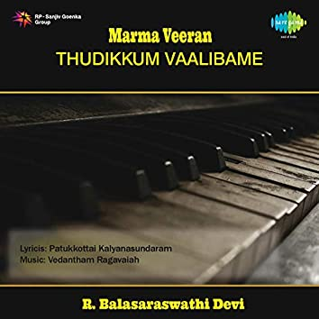 "Thudikkum Vaalibame (From ""Marma Veeran"") - Single"