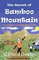 The Secret of Bamboo Mountain: An Adventure in the Highlands of Tibet