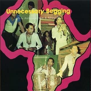 UNNECESSARY BEGGING / JOHNNY JUST DROP (J.J.D.) by Fela Kuti (2010-05-11)