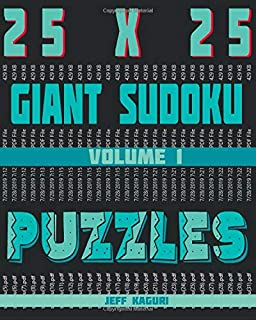 Giant Sudoku Puzzles: With solutions: 25X25 Puzzle Grid: Combined Alphabet letters A to P and Numbers 1 to 9