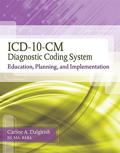ICD-10-CM Diagnostic Coding System: Education, Planning and Implementation With Premium Website Printed Access Card and