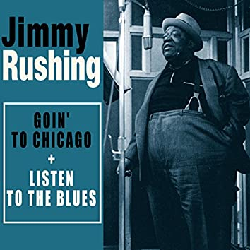 Complete Goin' to Chicago + Listen to the Blues (Bonus Track Version)