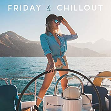 Friday & Chillout
