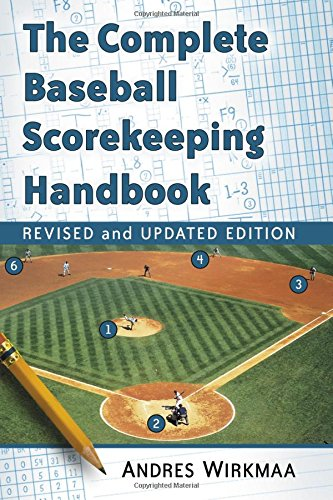 The Complete Baseball Scorekeeping Handbook, Revised and Updated Edition