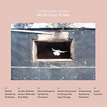 Anna-Lena Laurin: Orchestral Works