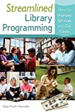Streamlined Library Programming: How to Improve Services and Cut Costs