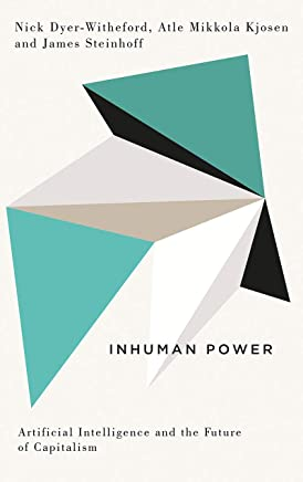 Inhuman Power: Artificial Intelligence and the Future of Capitalism (Digital Barricades) (English Edition)