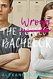 The Wrong Bachelor (The Wrong Match Book 1)
