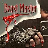 Beast Master [Explicit]