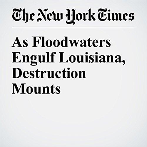 As Floodwaters Engulf Louisiana, Destruction Mounts cover art