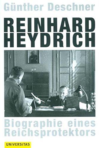 Reinhard Heydrich: Biographie eines Reichsprotektors