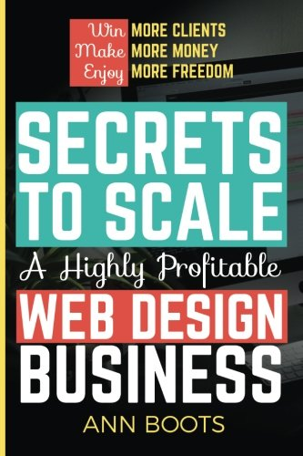 Secrets to Scale a Highly Profitable Web Design Business