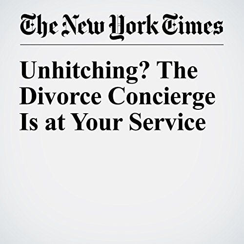 Unhitching? The Divorce Concierge Is at Your Service cover art