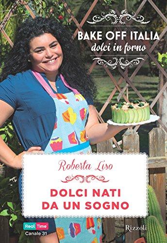 Dolci nati da un sogno (Italian Edition) eBook: Liso, Roberta ...