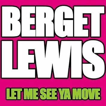 Let Me See Ya Move