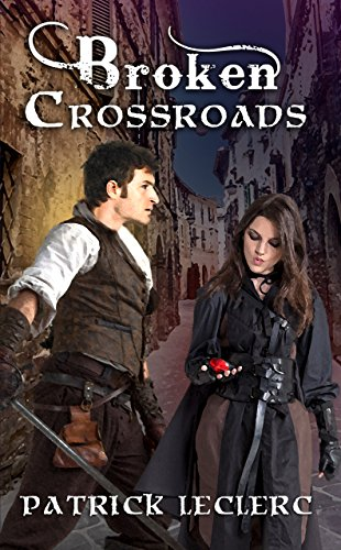 Broken Crossroads (Knights of the Shadows Book 1) by [Patrick LeClerc]